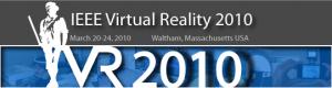 IEEE Virtual Reality 2010